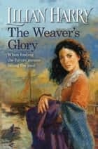 The Weaver's Glory ebook by Lilian Harry