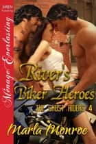 River's Biker Heroes ebook by Marla Monroe