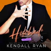 Hitched, Vol. 3 audiobook by Kendall Ryan