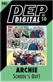 Pep Digital Vol. 010: Archie: School's Out! ebook by Archie Superstars