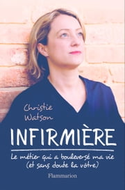 Infirmière eBook by Christie Watson