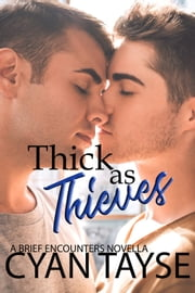 Thick as Thieves ebook by Cyan Tayse