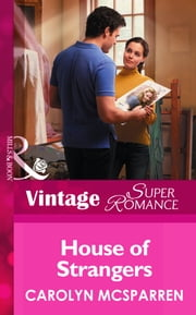 House of Strangers (Mills & Boon Vintage Superromance) ebook by Carolyn McSparren