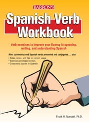 Spanish Verb Workbook ebook by Frank Nuessel