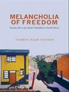 Melancholia of Freedom ebook by Thomas Blom Hansen