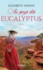 Au pays des eucalyptus ebook by