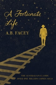 A Fortunate Life ebook by A.B. Facey