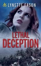 Lethal Deception ebook by Lynette Eason