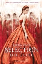 Selection – Die Elite ebook by Kiera Cass, Susann Friedrich