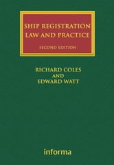 Ship Registration: Law and Practice ebook by Richard Coles,Edward Watt