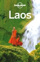 Lonely Planet Laos ebook by Lonely Planet,Nick Ray,Greg Bloom,Richard Waters