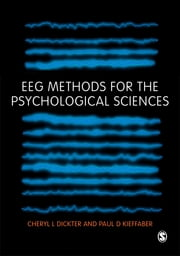 EEG Methods for the Psychological Sciences ebook by Cheryl L Dickter,Paul D Kieffaber