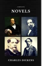 Charles Dickens: The Complete Novels (Quattro Classics) (The Greatest Writers of All Time) ebook by Charles Dickens