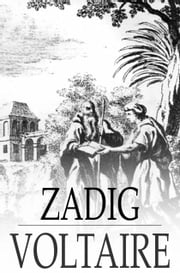 Zadig - Or, The Book of Fate. ebook by Voltaire
