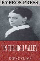 In the High Valley ebook by Susan Coolidge