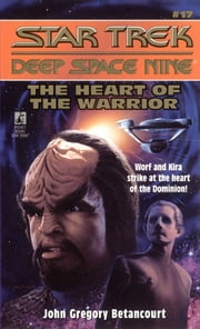 The Heart of the Warrior ebook by John Gregory Betancourt
