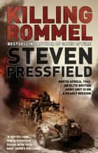 Killing Rommel ebook by Steven Pressfield