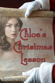 Chloe's Christmas Lesson ebook by Carole Archer
