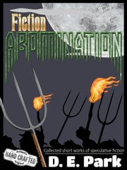 Fiction Abomination ebook by D. E. Park