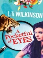 A Pocketful of Eyes ebook by Lili Wilkinson