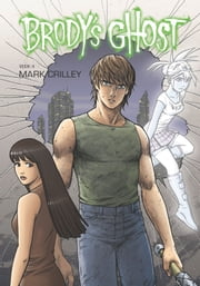 Brody's Ghost Volume 4 ebook by Mark Crilley