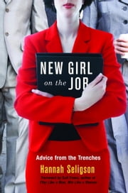 New Girl On The Job ebook by Hannah Seligson