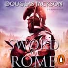 Sword of Rome - (Gaius Valerius Verrens 4): an enthralling, action-packed Roman adventure that will have you hooked to the very last page audiobook by Douglas Jackson