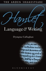Hamlet: Language and Writing ebook by Prof. Dympna Callaghan