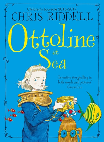 Ottoline at Sea: Book 3 ebook by Chris Riddell