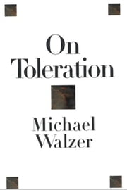 On Toleration ebook by Michael Walzer