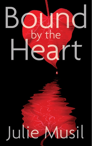 Bound by the Heart ebook by Julie Musil