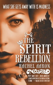 The Spirit Rebellion ebook by Rachel Aaron