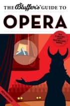 The Bluffer's Guide to Opera ebook by Keith Hann