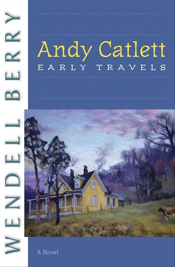 Andy Catlett: Early Travels - A Novel ebook by Wendell Berry