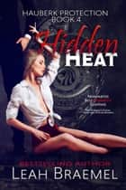 Hidden Heat ebook by Leah Braemel