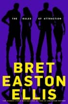 The Rules of Attraction ebook by Bret Easton Ellis