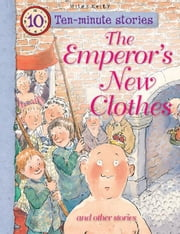 The Emperor's New Clothes and Other Stories ebook by Miles Kelly