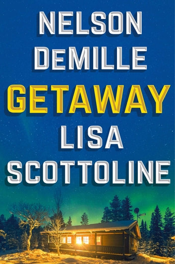 Getaway ebook by Nelson DeMille,Lisa Scottoline