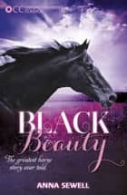 Oxford Children's Classics: Black Beauty ebook by Anna Sewell