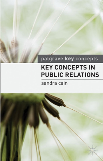 Key Concepts in Public Relations ebook by Sandra Cain