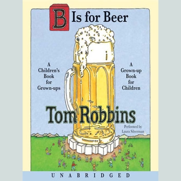 B is for Beer audiobook by Tom Robbins