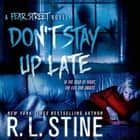 Don't Stay Up Late - A Fear Street Novel audiobook by R. L. Stine