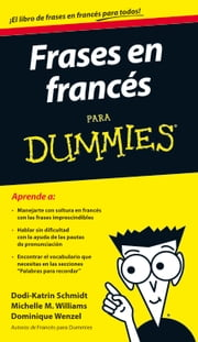Frases en francés para Dummies ebook by Dodi-Katrin Schmidt,Dominique Wenzel,Michele M. Williams,Parramón Ediciones, S. A.