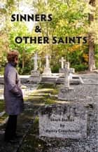 Sinners and Other Saints ebook by Nancy Crouchman