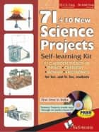 71 + 10 New Science Projects - 81 classroom projects on Physics, Chemistry, Biology, Electronics ebook by C. L. Garg
