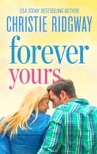 Forever Yours ebook by Christie Ridgway