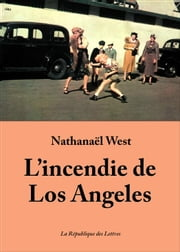 L'incendie de Los Angeles eBook par  Nathanaël West