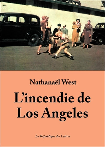 L'incendie de Los Angeles ebook by Nathanaël West