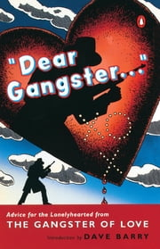 Dear Gangster... - Advice for the Lonelyhearted from the Gangster of Love ebook by Dave Berry,Gangster of Love