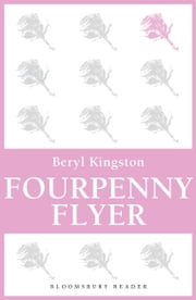 Fourpenny Flyer ebook by Beryl Kingston